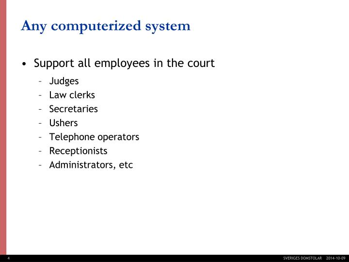 Any computerized system