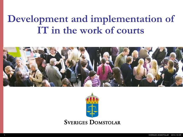 Development and implementation of it in the work of courts