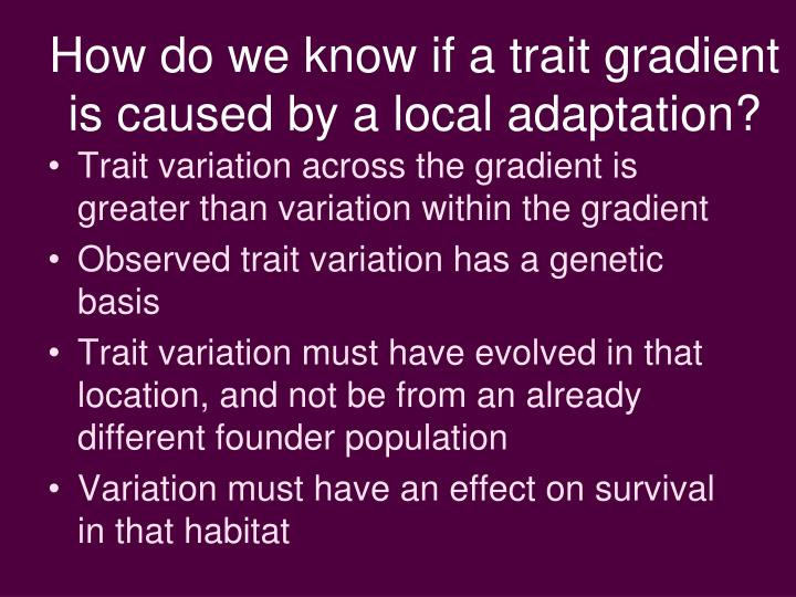 How do we know if a trait gradient is caused by a local adaptation?