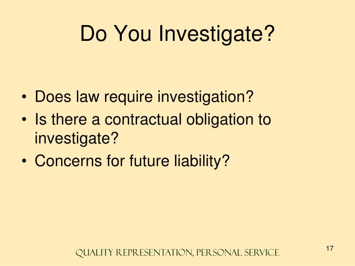 Do You Investigate?