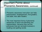 important points about phonemic awareness continued