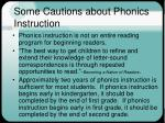 some cautions about phonics instruction