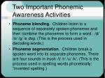 two important phonemic awareness activities