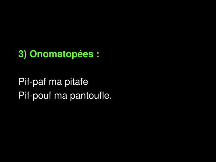 3) Onomatopées: