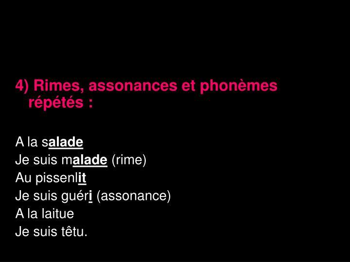 4) Rimes, assonances et phonèmes répétés: