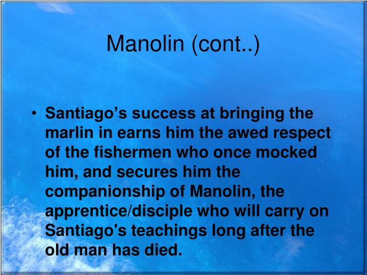 Manolin (cont..)