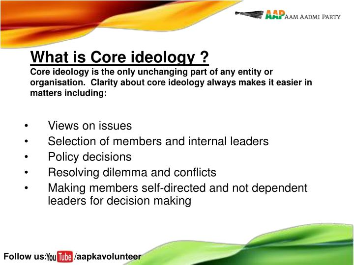 What is Core ideology ?