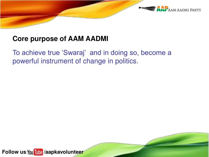Core purpose of AAM AADMI