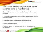 tasks to be done by any volunteer before assigned tasks of volunteership