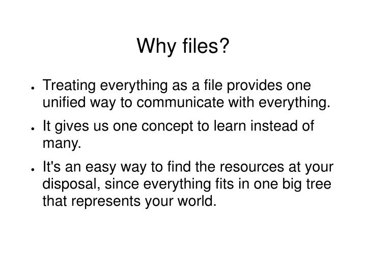 Why files?