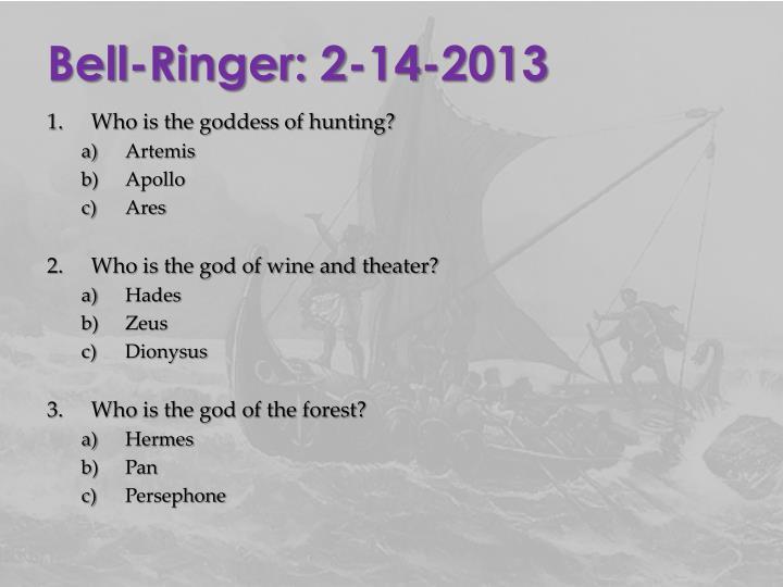 Bell-Ringer: 2-14-2013