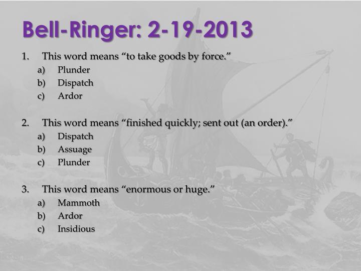 Bell-Ringer: 2-19-2013