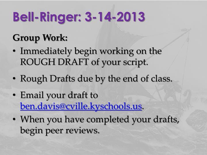 Bell-Ringer: 3-14-2013