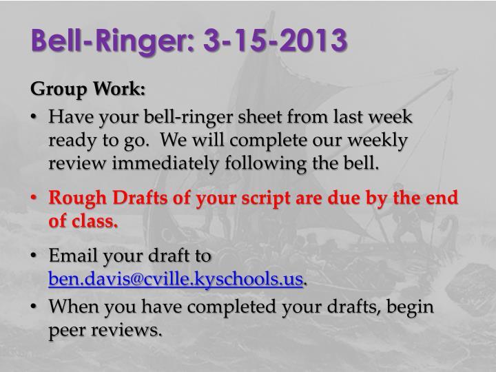 Bell-Ringer: 3-15-2013