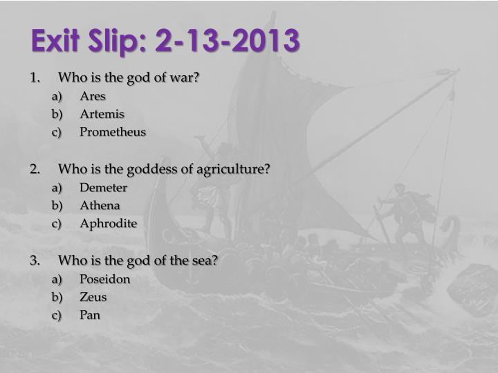 Exit Slip: 2-13-2013