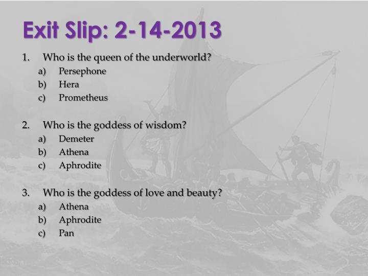 Exit Slip: 2-14-2013