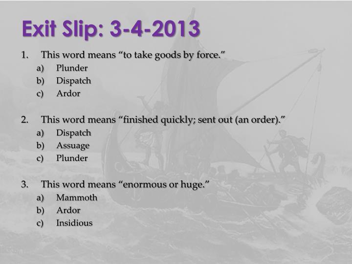 Exit Slip: 3-4-2013