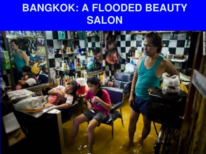 BANGKOK: A FLOODED BEAUTY SALON