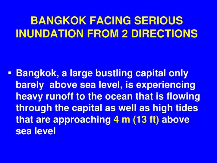 BANGKOK FACING SERIOUS INUNDATION FROM 2 DIRECTIONS