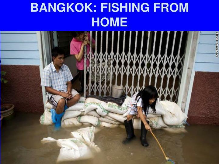 BANGKOK: FISHING FROM HOME