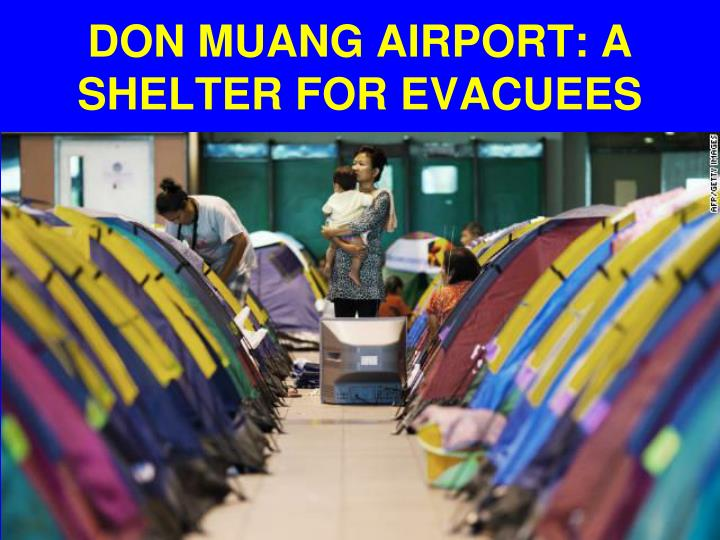 DON MUANG AIRPORT: A SHELTER FOR EVACUEES