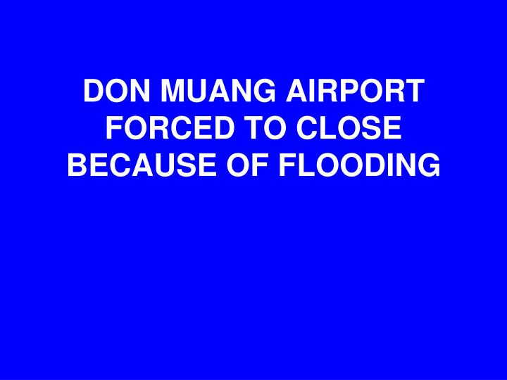 DON MUANG AIRPORT FORCED TO CLOSE BECAUSE OF FLOODING