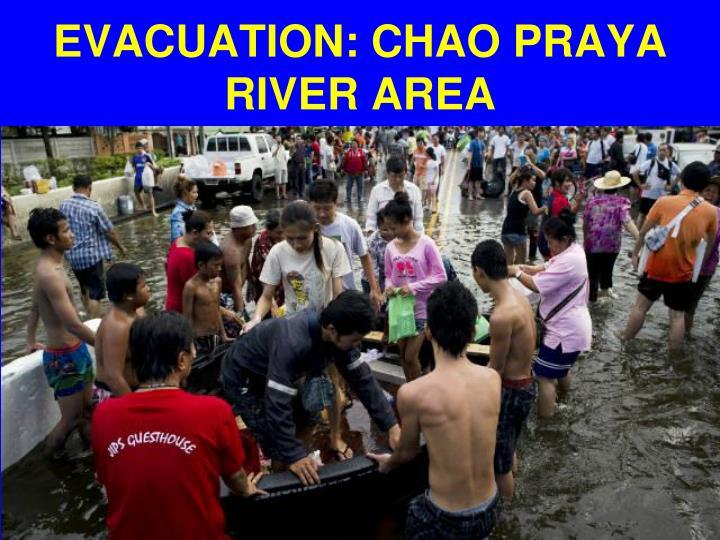 EVACUATION: CHAO PRAYA RIVER AREA