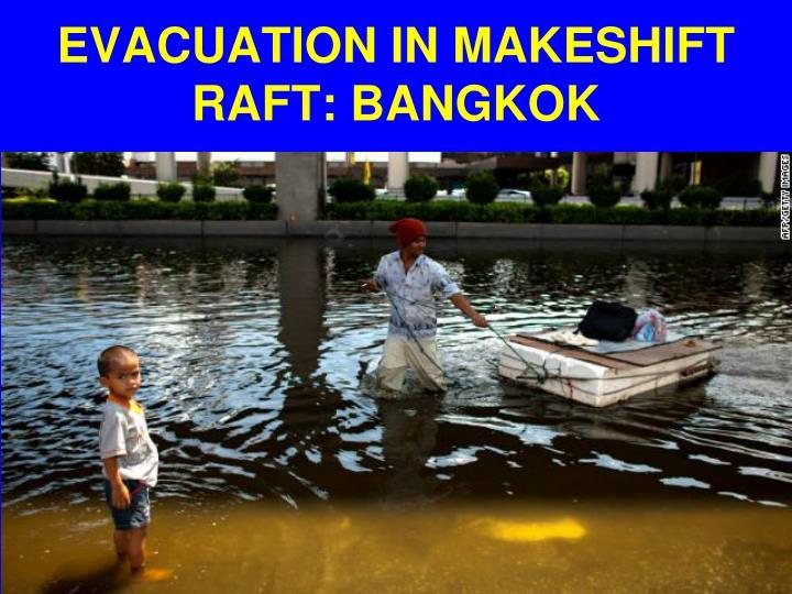 EVACUATION IN MAKESHIFT  RAFT: BANGKOK