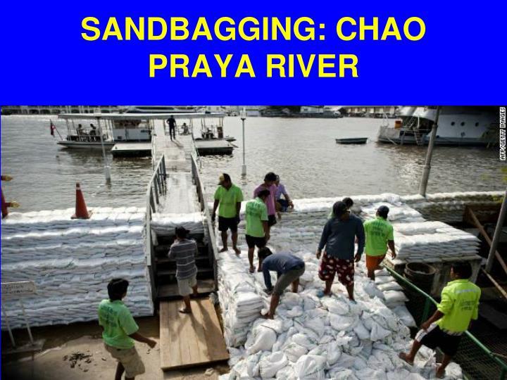 SANDBAGGING: CHAO PRAYA RIVER