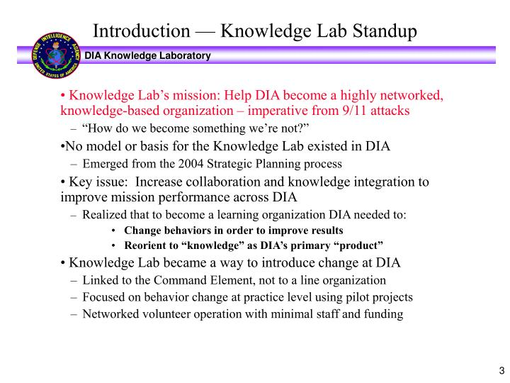 Knowledge Lab's mission: Help DIA become a highly networked, knowledge-based organization – imperative from 9/11 attacks