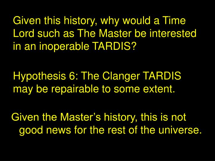 Given this history, why would a Time Lord such as The Master be interested in an inoperable TARDIS?