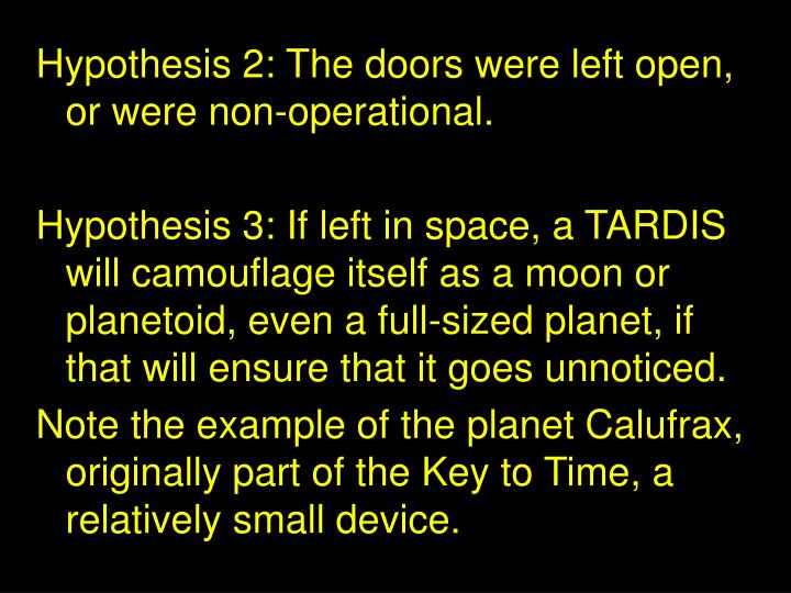 Hypothesis 2: The doors were left open, or were non-operational.