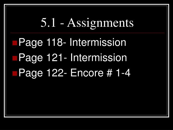 5.1 - Assignments