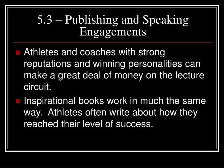 5.3 – Publishing and Speaking Engagements