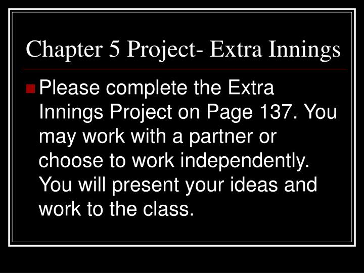Chapter 5 Project- Extra Innings