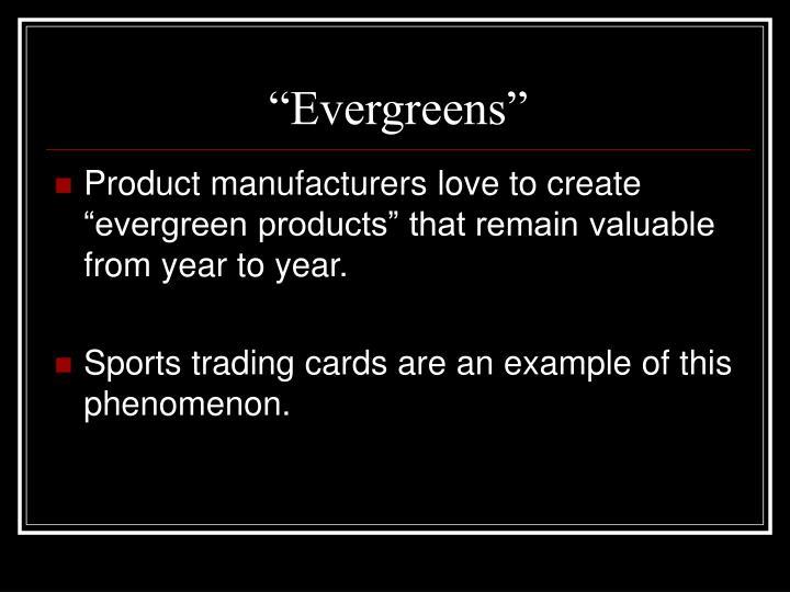 """""""Evergreens"""""""