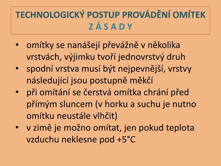 TECHNOLOGICKÝ POSTUP PROVÁDĚNÍ OMÍTEK