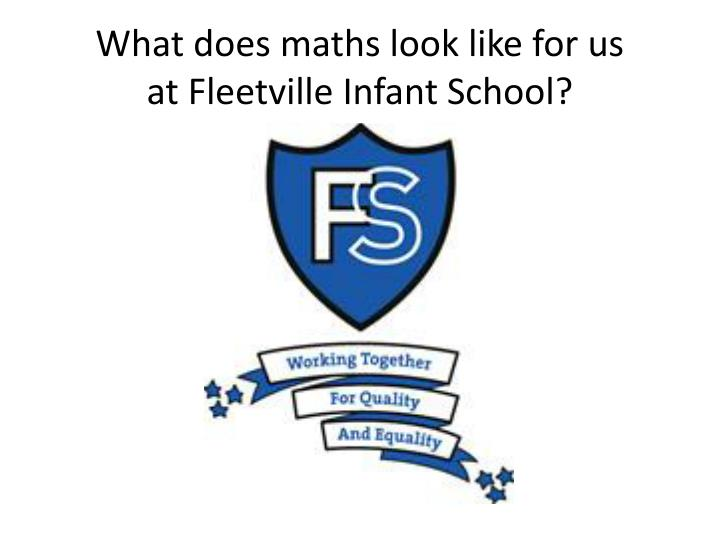 What does maths look like for us at fleetville infant school