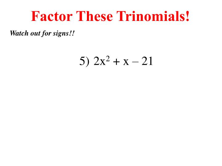 Factor These Trinomials!