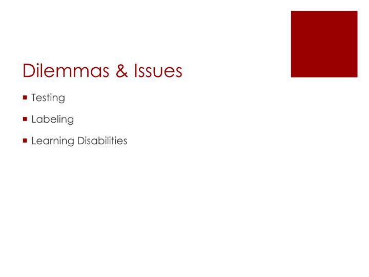 Dilemmas & Issues