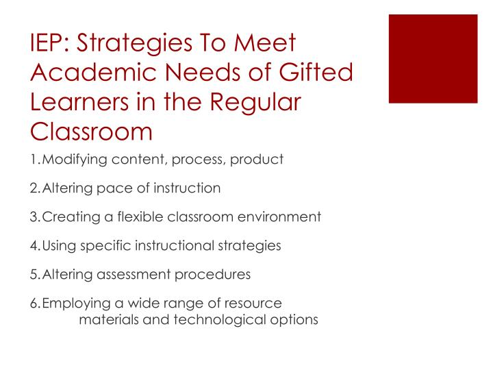 IEP: Strategies To Meet Academic Needs of Gifted Learners in the Regular Classroom