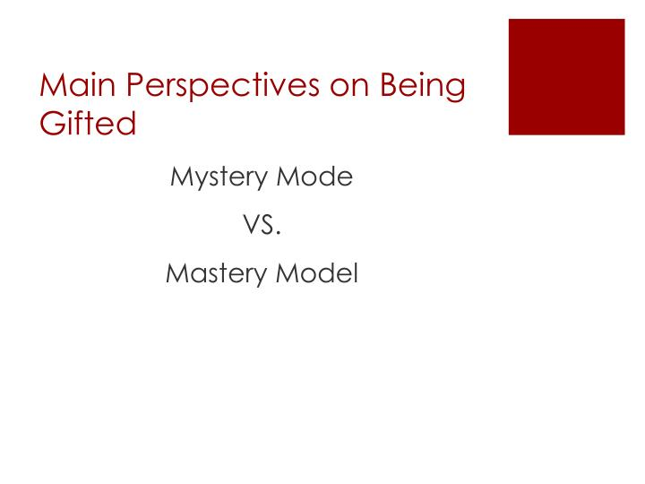 Main Perspectives on Being Gifted