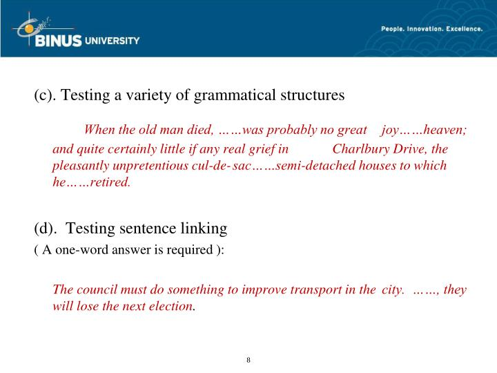 (c). Testing a variety of grammatical structures