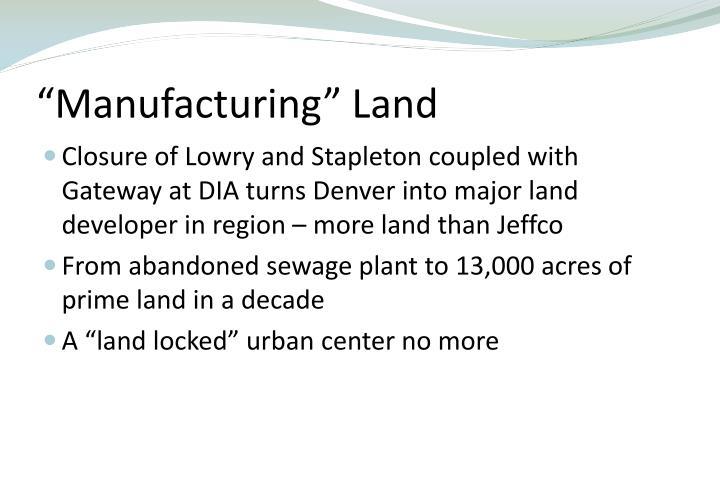"""""""Manufacturing"""" Land"""
