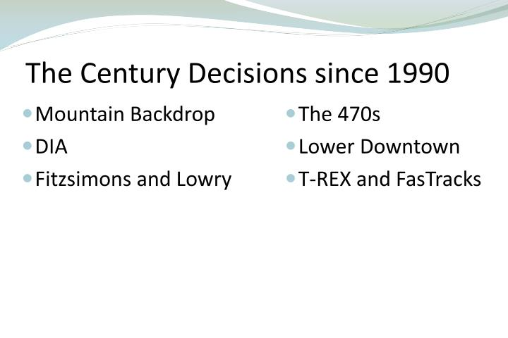 The Century Decisions since 1990