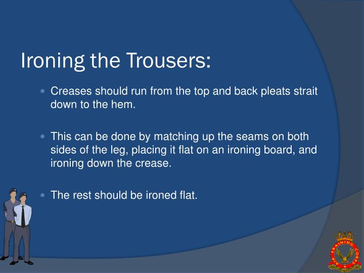 Ironing the Trousers: