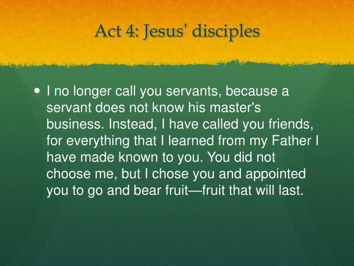 Act 4: Jesus