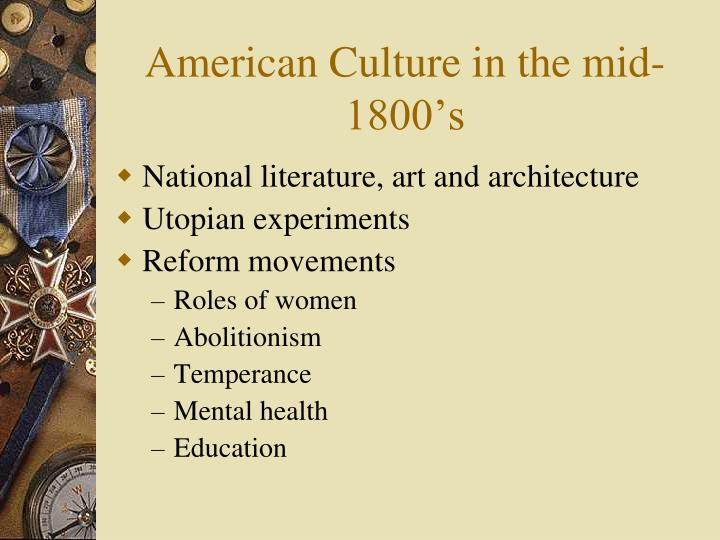 American Culture in the mid-1800's
