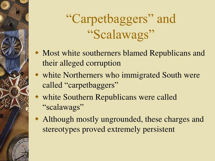 """Carpetbaggers"" and ""Scalawags"""