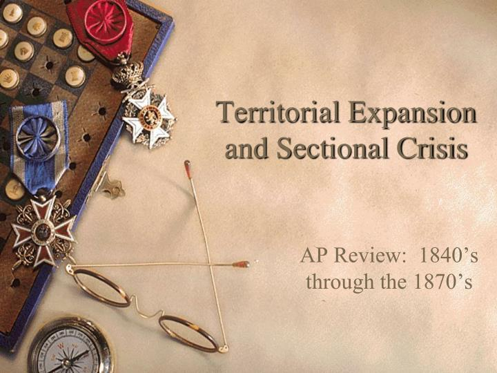 Territorial expansion and sectional crisis